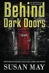 Behind Dark Doors One: Volume 1