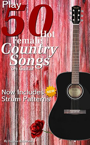 Play 50 Hot Female Country Songs on Guitar: Full Song Lyrics ...