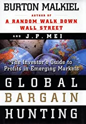 Global Bargain Hunting: The Investors Guide to Profits in Emerging Markets by Burton G. Malkiel (1998-01-06)