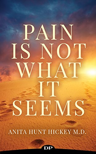 Pain Is Not What It Seems : The Guide to Understanding and Healing from Chronic Pain and Suffering (English Edition)
