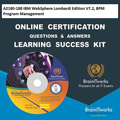A2180-188 IBM WebSphere Lombardi Edition V7.2, BPM Program Management Online Certification Learning Made Easy