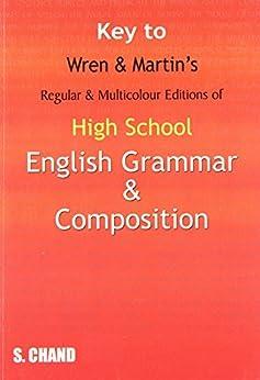 Key to High School English Grammar and Composition by [Martin, H, N D V Prasada Rao, P C Wren]