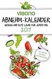 Vibono Abnehm-Kalender 2017 - Genuss und gute Laune für jeden Tag