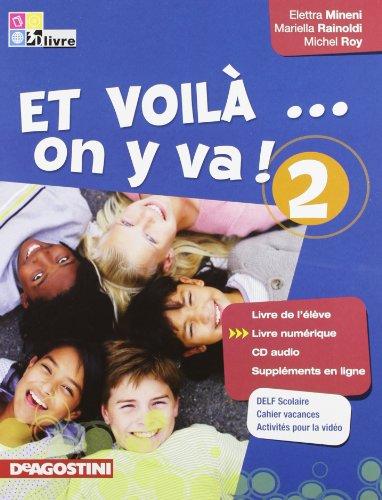 Et voilà on y va. Livre de l'élève-Cahier d'activités. Per la Scuola media. Con CD Audio: ET VOILA' ON...2 EL+CAH+CD +LD
