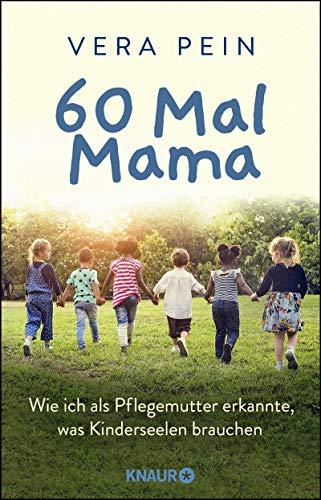60 Mal Mama: Wie ich als Pflegemutter erkannte, was Kinderseelen brauchen