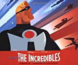 The Art of the Incredibles by Mark Cotta Vaz (2004-11-26)