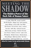 Meeting the Shadow: Hidden Power of the Dark Side of Human Nature (New Consciousness Reader): The Hidden Power of the Dark Side of Human Nature