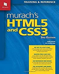 Murach's HTML5 and CSS3: Training & Reference