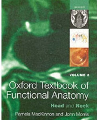 Oxford Textbook of Functional Anatomy: Volume 3 Head and Neck: Head and Neck v. 3 by Pamela MacKinnon (2005-04-07)