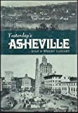 Front cover for the book Yesterday's Asheville (Seemann's Historic Cities Series ; No. 17) by Joan Langley