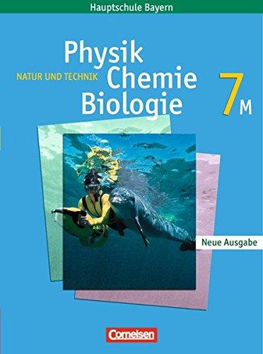 Natur und Technik - Physik/Chemie/Biologie - Mittelschule Bayern: 7. Jahrgangsstufe - Schülerbuch: Für M-Klassen