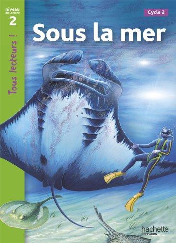 Sous la mer : Niveau 2, Cycle 2