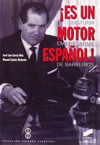 ¡Es un motor español!: historia empresarial de Barreiros (Libros de consulta) por J. Luis García Ruiz
