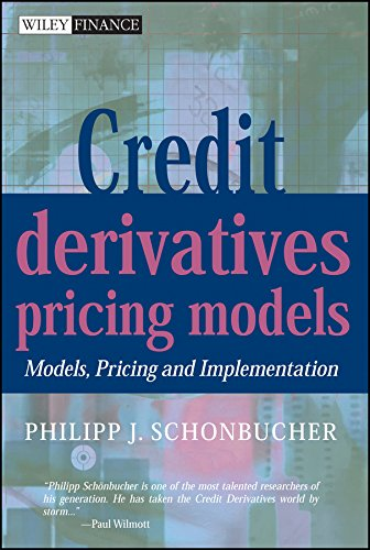 Credit Derivatives Pricing Models: Models, Pricing and Implementation (The Wiley Finance Series) por Philipp J. Schönbucher
