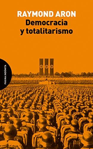 Democracia y totalitarismo por Raymond Aron