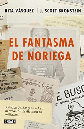 El fantasma de Noriega: Estados Unidos y su rol en la creación de dictaduras militares