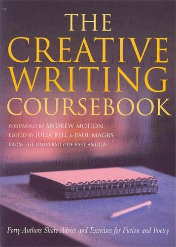 The Creative Writing Coursebook: Forty Authors Share Advice and Exercises for Fiction and Poetry por Julia Bell
