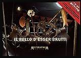 Il Bello D'Esser Brutti Multiplatinum Edition [2 CD + 1 DVD]