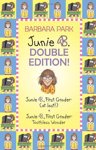 A Junie B. Double Edition!: Junie B., First Grader at Last!/ Junie B., First Grader: Toothless Wonder (A Stepping Stone Book) por Barbara Park