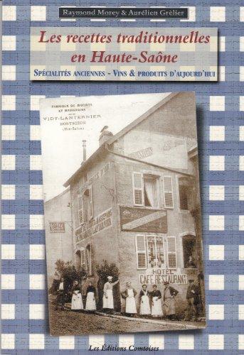 Les recettes traditionnelles en Haute-Saône : Vins & produits d'aujourd'hui