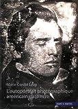 L'autoportrait photographique américain - 1839-1939