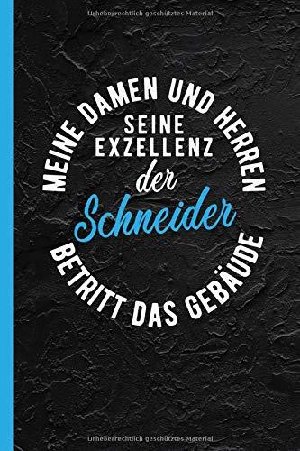Meine Damen und Herren seine Exzellenz der Schneider betritt das Gebäude: Notizbuch, Journal oder Tagebuch für Beruf - grob ()