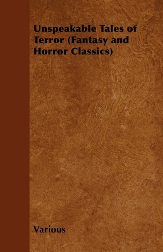Unspeakable Tales of Terror (Fantasy and Horror Classics) Cover Image