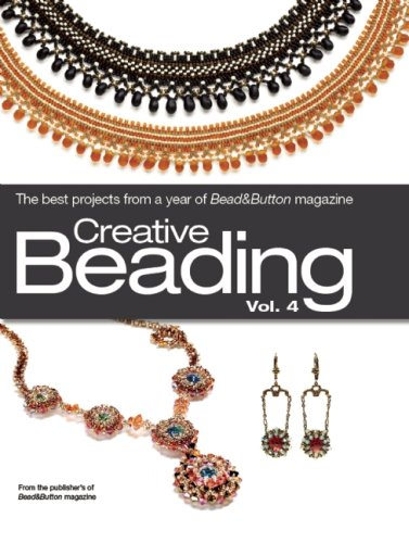 Creative Beading, Vol. 4: The Best Projects from a Year of Bead&Button Magazine