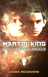 Martin King and the Space Angels: 1 (Martin King Series)