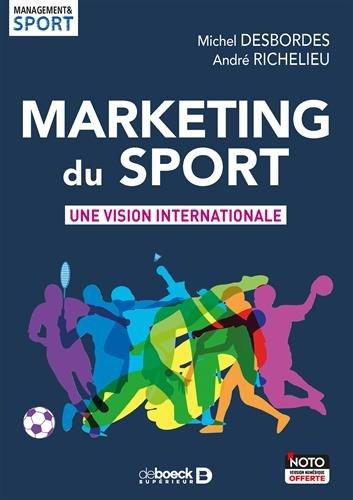 Marketing du sport : Une vision internationale par Michel Desbordes