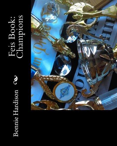 Feis Book: Champions por Bonnie Hardison