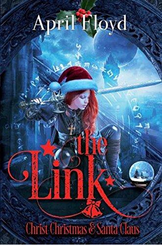 The Link: Christ, Christmas, & Santa Claus (English Edition) Floyd Christmas Santa