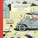 The Little Woman Wanted Noise[LITTLE WOMAN WANTED NOISE][Hardcover]