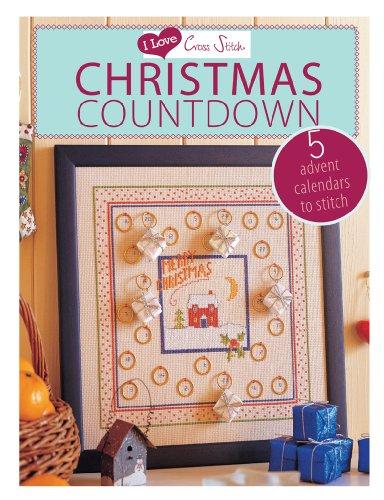 Christmas Countdown: 5 Advent Calendars to Stitch (I Love Cross Stitch) -
