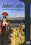 Judea Capta: la primera guerra judeo-romana, 66-73 d.c. (H de historia)