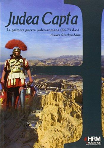 Judea Capta: la primera guerra judeo-romana, 66-73 d.c. (H de historia) por Arturo Sánchez Sanz