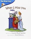 When I Miss You (Way I Feel Books)