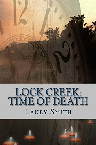 ebook: Lock Creek: Time of Death (Lock Creek: Time Capsule Series Book 4) (B00XOWWF04)