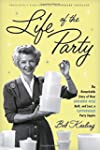 Life of the Party: The Remarkable Sto...