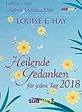 Heilende Gedanken für jeden Tag 2018 Textabreißkalender - Louise Hay