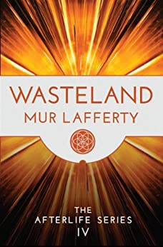 Wasteland (The Afterlife Series Book 4) by [Lafferty, Mur]