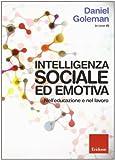 Scarica Libro Intelligenza sociale ed emotiva Nell educazione e nel lavoro (PDF,EPUB,MOBI) Online Italiano Gratis