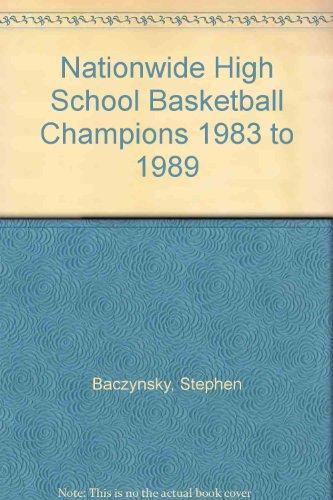 Nationwide High School Basketball Champions 1983 to 1989 por Stephen Baczynsky