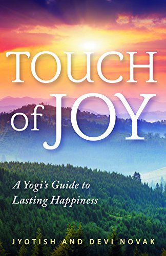 Touch of Joy: A Yogi's Guide to Lasting Happiness