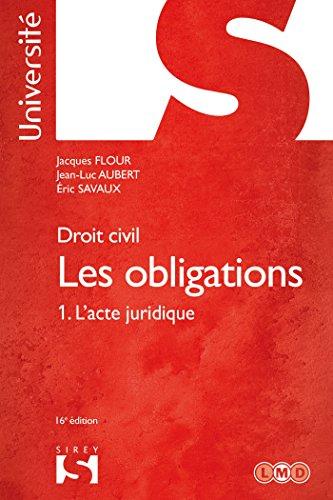 Droit civil. Les obligations Tome 1 l'acte juridique - 16e d.