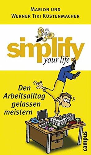 simplify-your-life-den-arbeitsalltag-gelassen-meistern