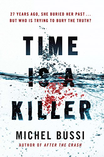 Time is a Killer: From the bestselling author of After the Crash by [Bussi, Michel]