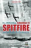 R J Mitchell: Schooldays To Spitfire
