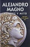 Alejandro Magno : hombre y mito