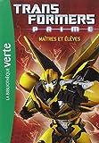 Transformers Prime 02 - Maîtres et élèves